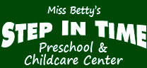 Miss Betty's Step In Time Preschool & Childcare Center